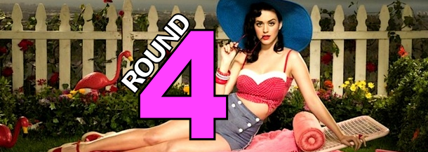 So Katy Perry: Round 4