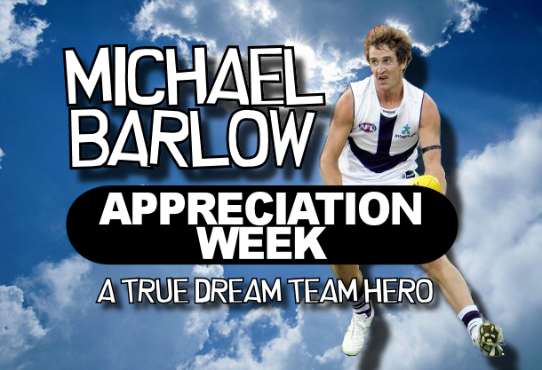 Michael Barlow Appreciation Week: Our Dream Team Hero