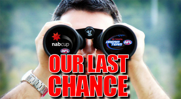 NAB Cup Rd 4 Chat: Our Last Chance