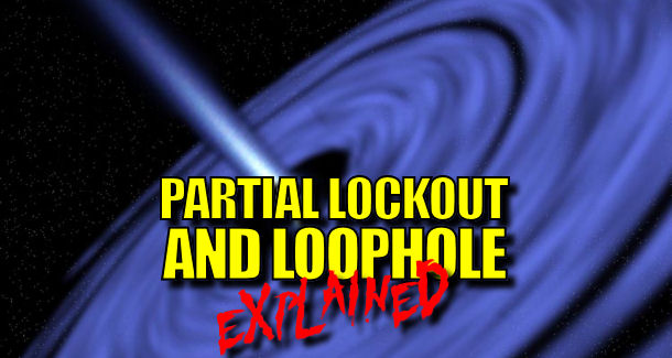 Partial Lockout and the Loophole