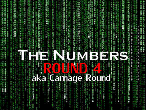 The Numbers – Round 4: Carnage Round