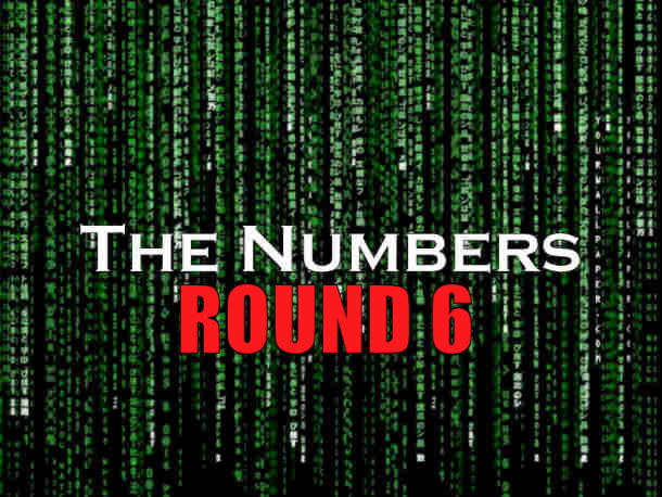 The Numbers – Round 6