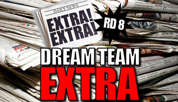 Dream Team Extra: Round 8