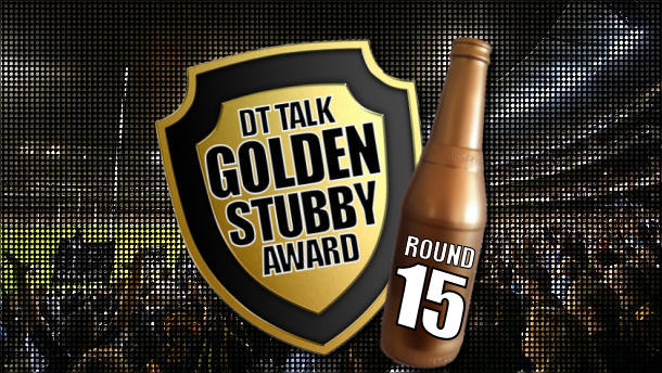 Golden Stubby – Round 15