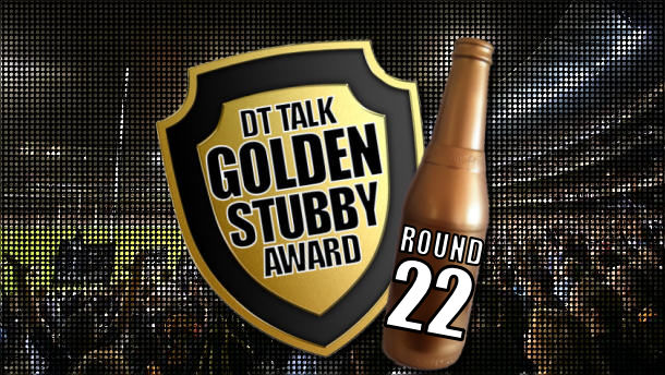 Golden Stubby – Round 22